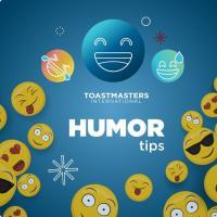 Toastmasters在演示中添加幽默感的5条提示