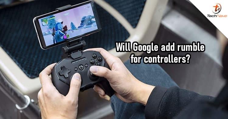 Google可能会在将来的版本中添加对控制器隆隆声的支持